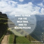 What to Pack for a 4-Day Trek to Machu Picchu