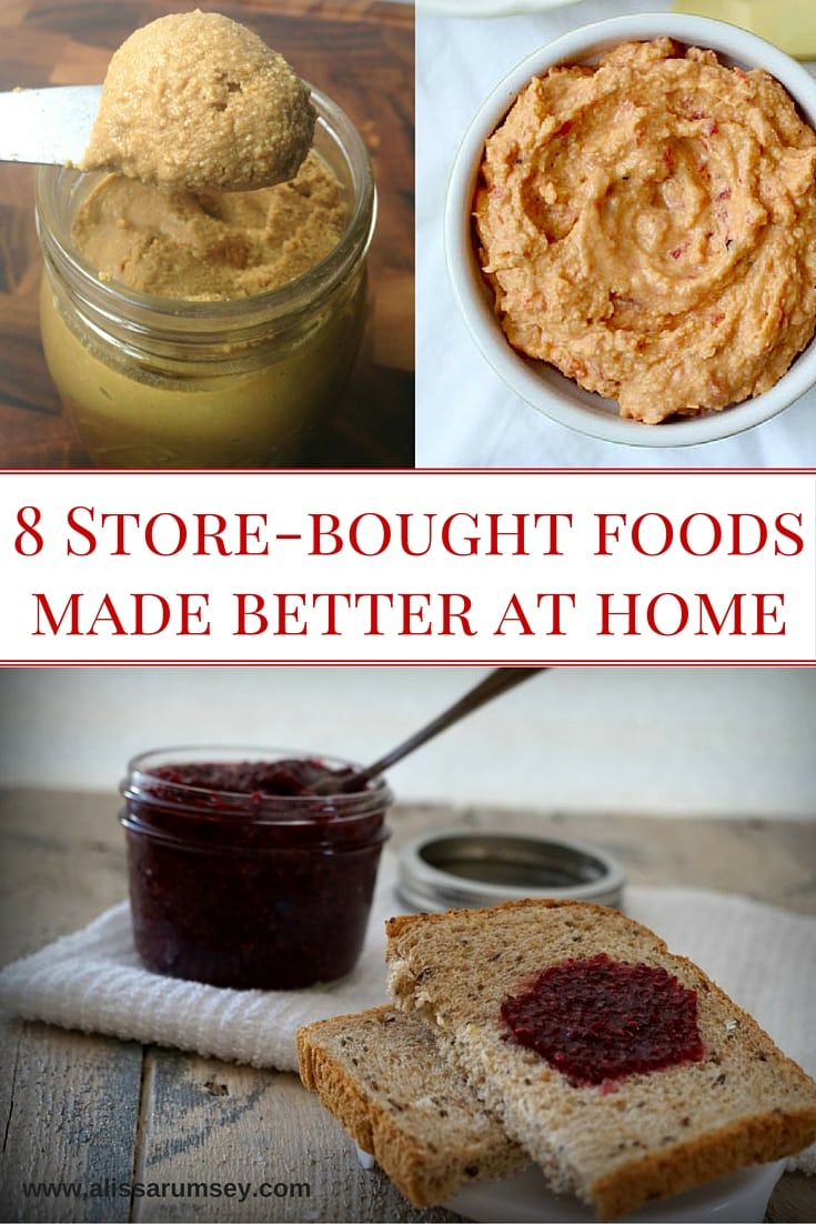 8 Store-bought foods made better at home