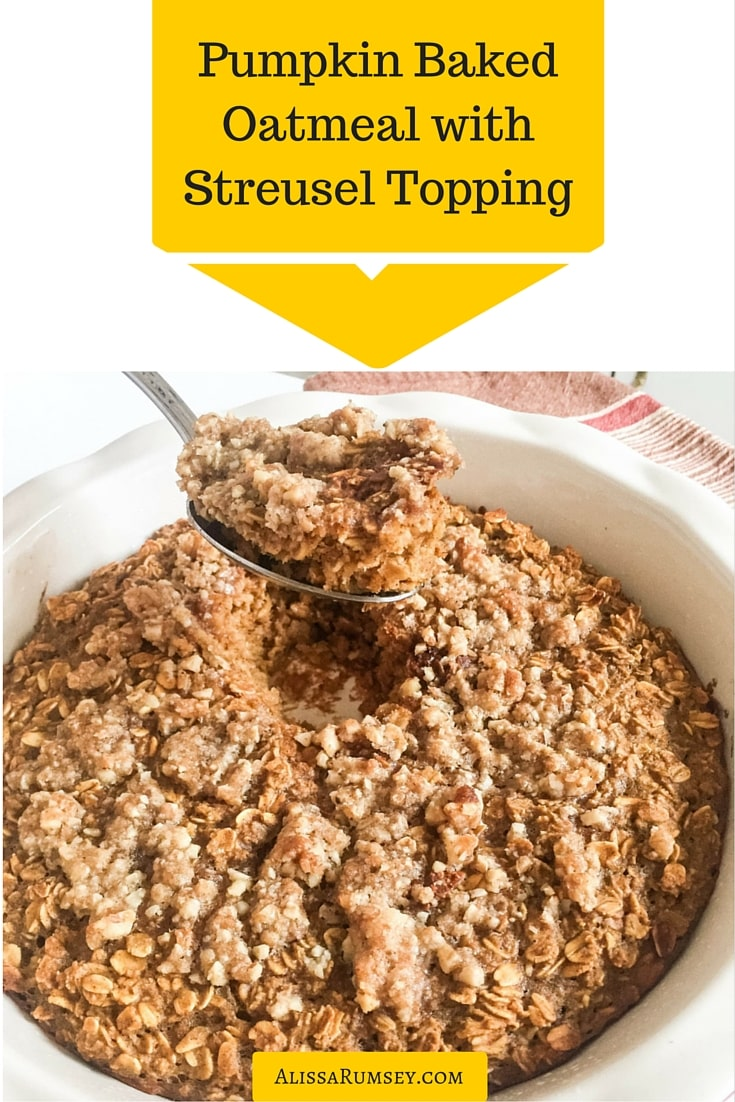 Pumpkin Baked Oatmeal with Streusel Topping