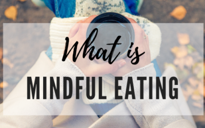 Mindful Eating: What It Is & Why You Should Try It