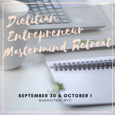 Dietitian Entrepreneur Mastermind Retreat 2