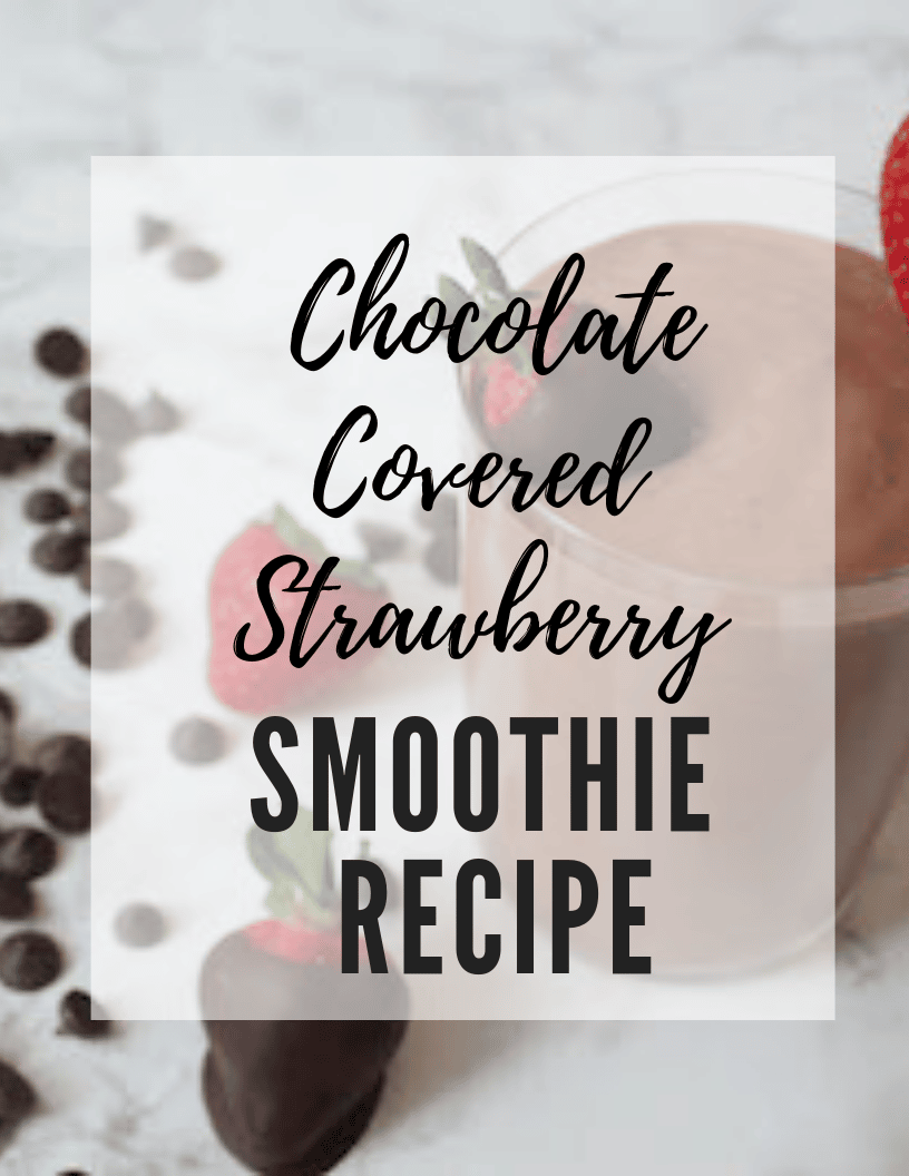 Chocolate Covered Strawberry Smoothie