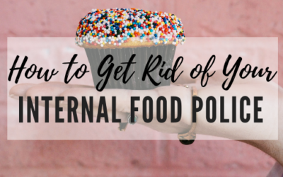 How to Get Rid of Your Internal Food Police