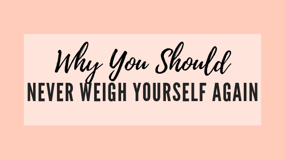 Why you should never weigh yourself