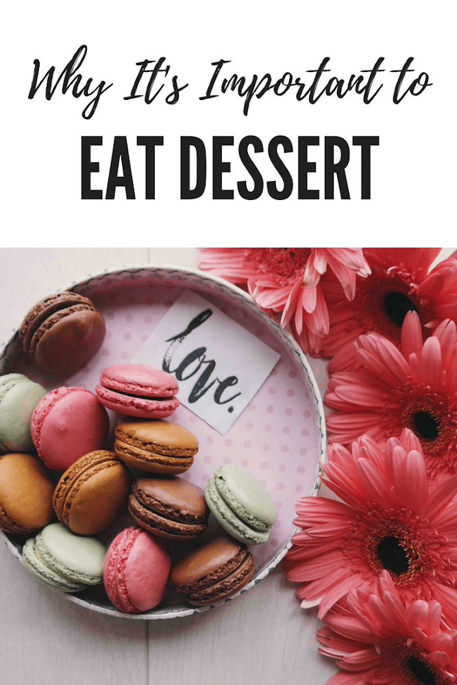 Why you should eat dessert