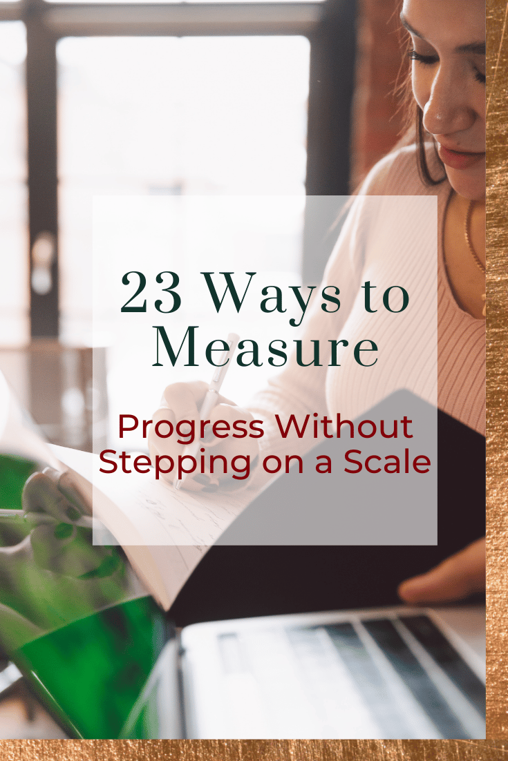 23 Ways to Measure Progress Without Stepping on a Scale