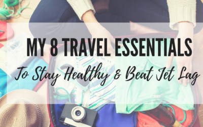 My 8 Travel Essentials to Stay Healthy and Beat Jet Lag