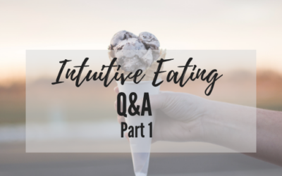 Intuitive Eating Q&A: Part 1