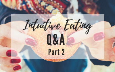 Intuitive Eating Q&A: Part 2