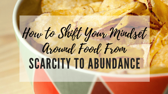 Scarcity vs Abundance and Intuitive Eating