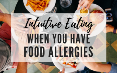 Intuitive Eating with Food Allergies or Sensitivies