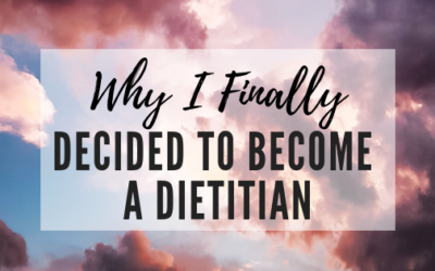 Why I Finally Decided to Become a Dietitian