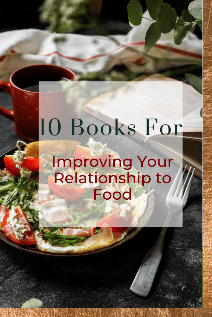 10 Books for Improving Your Relationship To Food