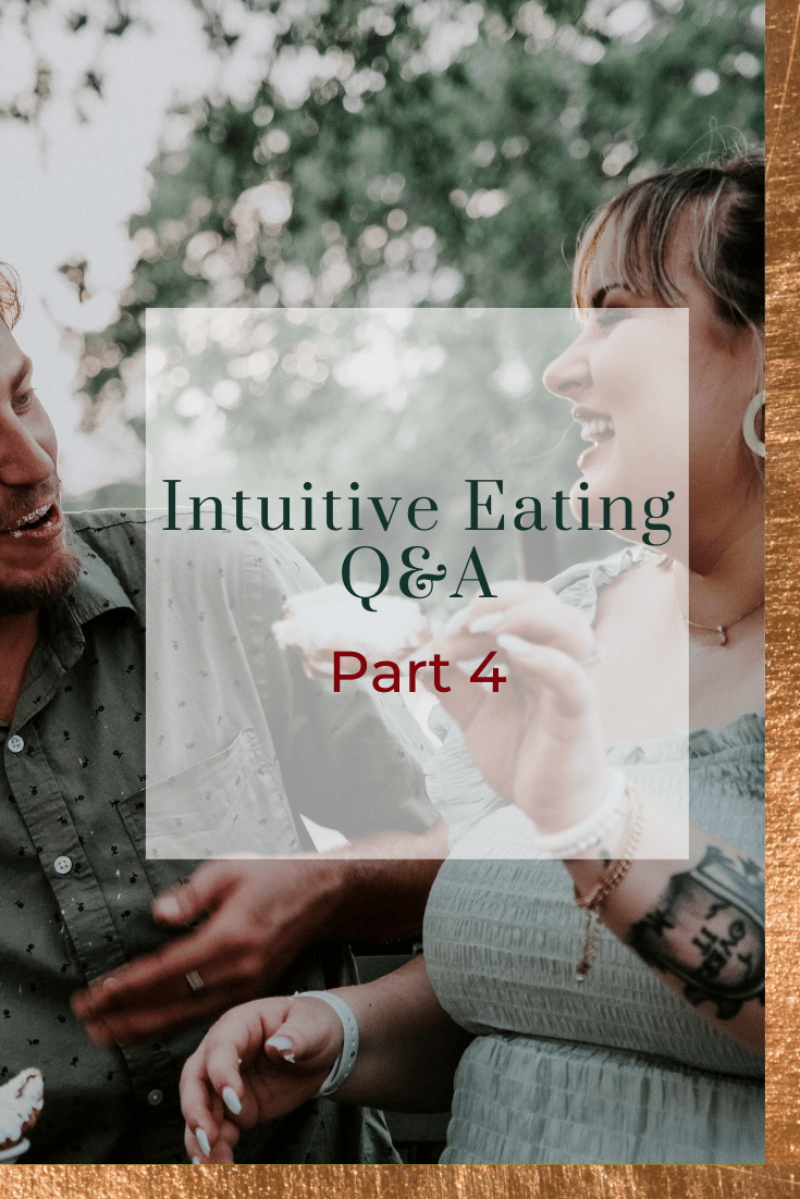 Intuitive Eating Q&A Part 4