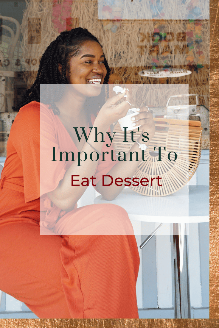 Why It's Important To Eat Dessert