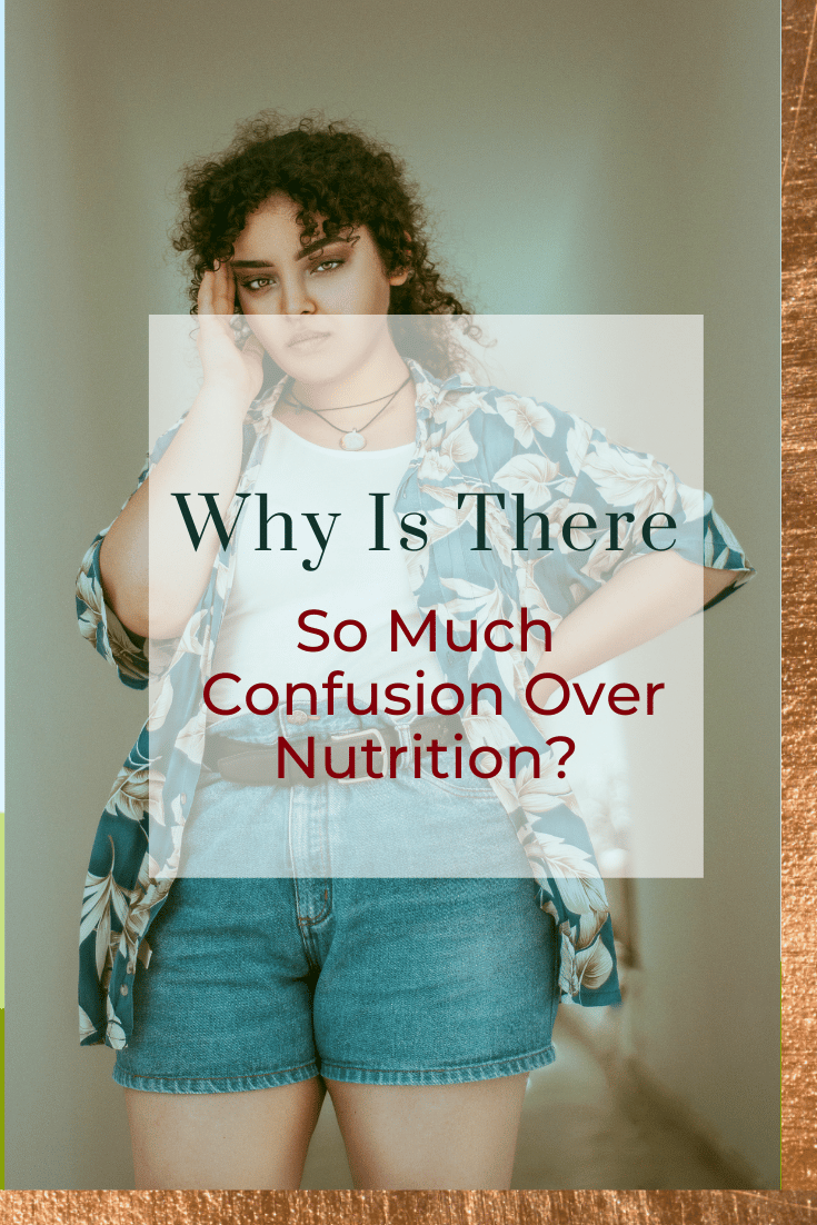 Why Is There So Much Confusion Over Nutrition?