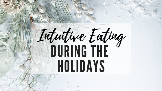 Holidays and Intuitive Eating