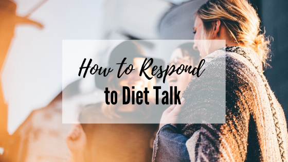 How to Respond To Diet Talk (1)