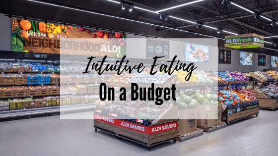 Tips for Practicing Intuitive Eating on a Budget