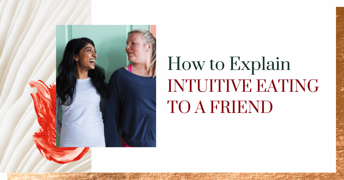 How to Explain Intuitive Eating to a Friend