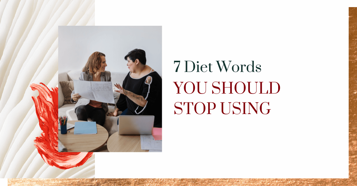 7 Diet Words You Should Stop Using