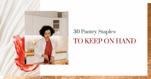 30 Pantry Staples to Keep on Hand